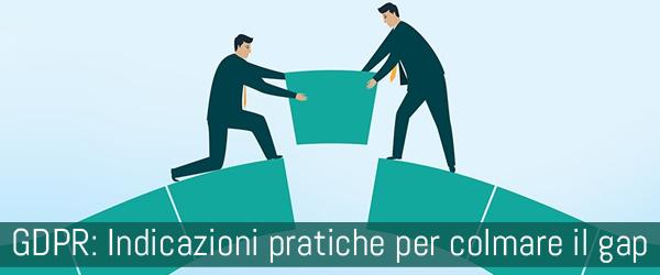 GDPR: Indicazioni pratiche per colmare il gap