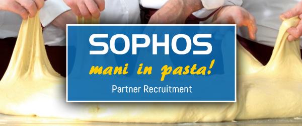 Sophos Mani in pasta - Partner Recruitment