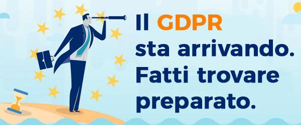 Il GDPR sta arrivando. Fatti trovare preparato.