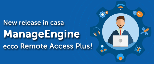 ManageEngine Remote Access Plus