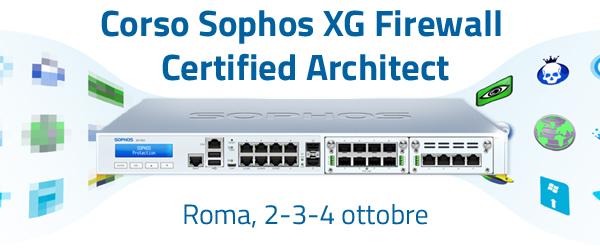 Corso Tecnico Sophos XG Firewall - Certified Architect