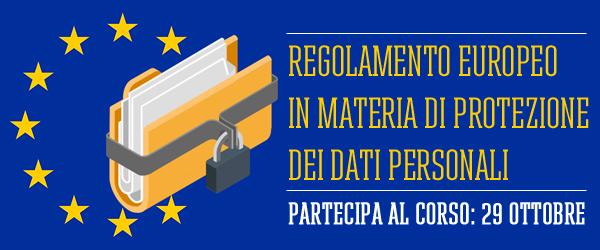 Regolamento Europeo in materia di protezione dei dati personali